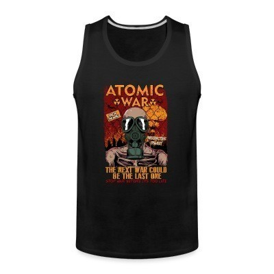Débardeur homme Atomatic war - the next war could be the last one. Stop war before it's too late