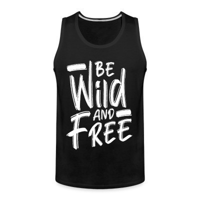 Débardeur homme Be wild and free