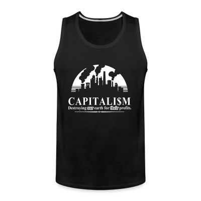 Débardeur homme Capitalism: destroying our earth for their profits