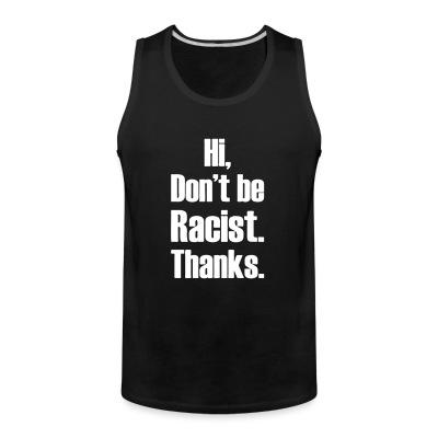 Hi, don't be racist. Thanks.