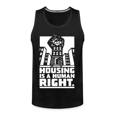 Débardeur homme Housing is a human right
