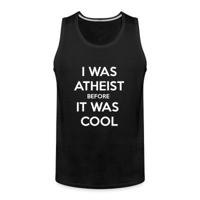 Débardeur homme I was atheist before it was cool