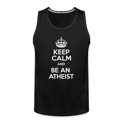 Débardeur homme Keep calm and be an atheist