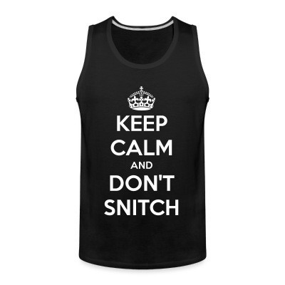 Débardeur homme Keep calm and don't snitch