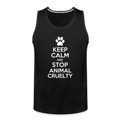 Débardeur homme Keep calm and stop animal cruelty
