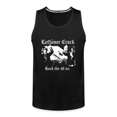 Débardeur homme Leftover Crack - Rock the 40 oz.