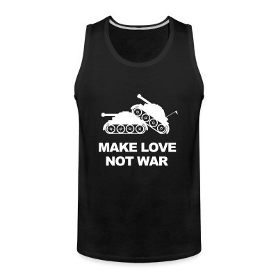 Débardeur homme Make love not war