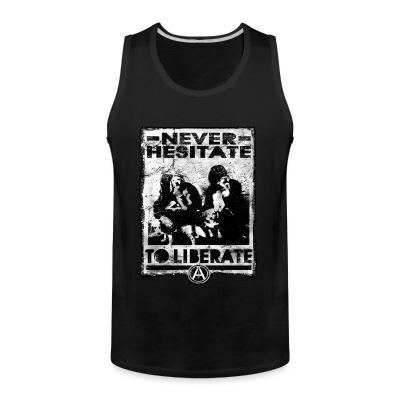 Débardeur homme Never hesitate to liberate