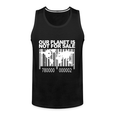 Débardeur homme Our planet is not for sale