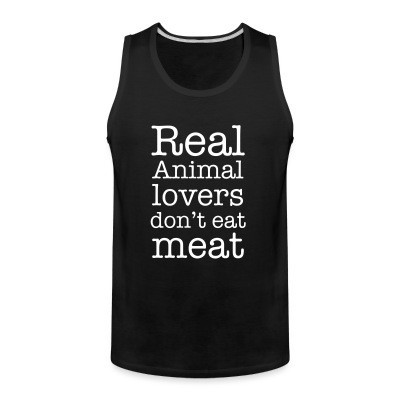 Débardeur homme Real animal lovers don't eat meat