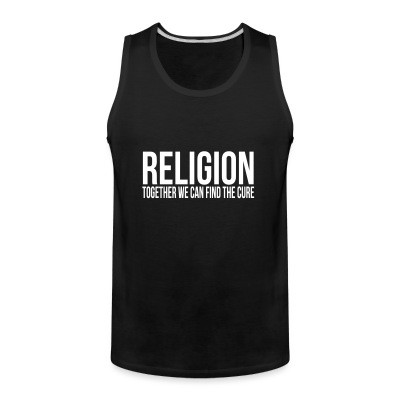 Débardeur homme Religion: together we can find the cure