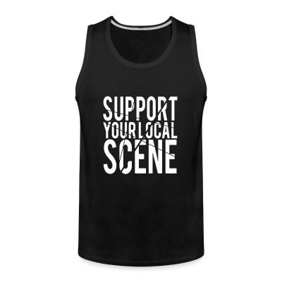 Débardeur homme Support your local scene