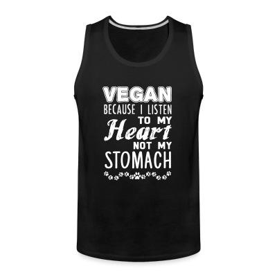 Débardeur homme Vegan because I listen to my heart, not my stomach