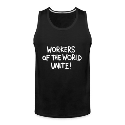 Débardeur homme Workers of the world unite!