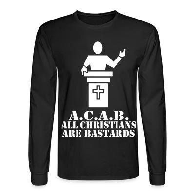 Manches longues A.C.A.B. - All Christians Are Bastards