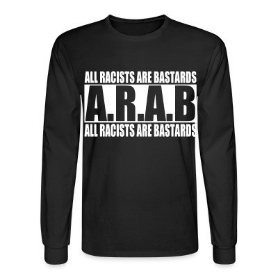 Manches longues A.R.A.B. All Racists Are Bastards