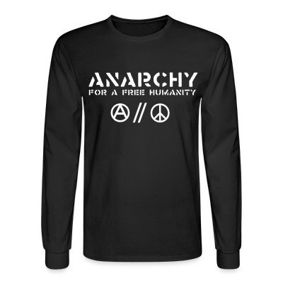 Manches longues Anarchy for a free humanity