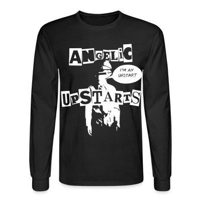 Manches longues Angelic Upstarts - I'm an upstart