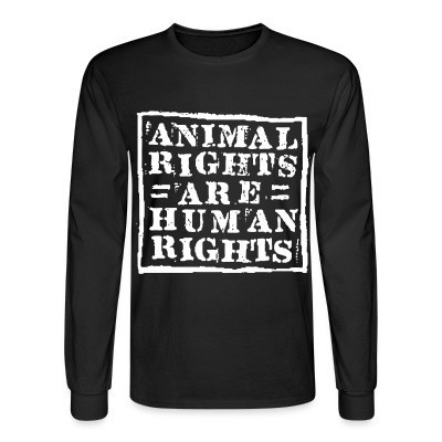 Manches longues Animal rights are human rights