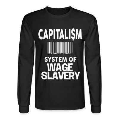 Manches longues Capitalism: system of wage slavery