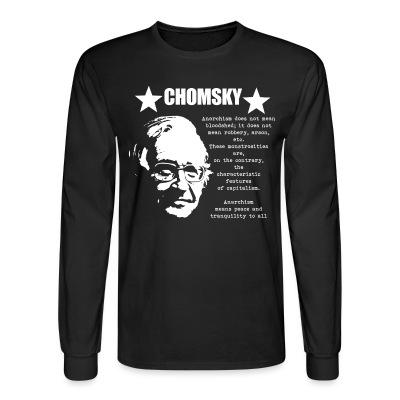 Manches longues Chomsky - Anarchism means peace and tranquility to all