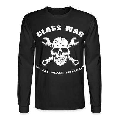 Manches longues Class war by all means necessary