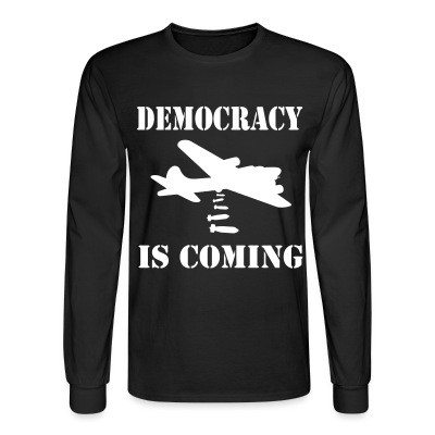 Manches longues Democracy is coming
