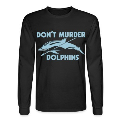 Manches longues D'ont murder dolphins
