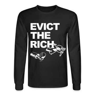 Manches longues Evict the rich