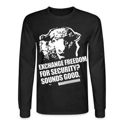 Manches longues Exchange freedom for security? Sounds good, baahhhhhhhh