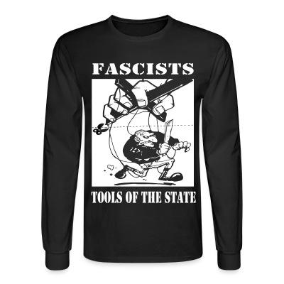 Manches longues Fascists: tools of the state