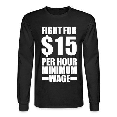 Manches longues Fight for #15 per hour minimum wage