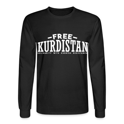 Manches longues Free Kurdistan! Solidarity with kurdish resistance