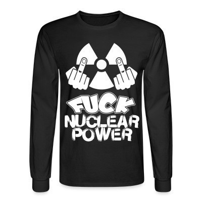 Manches longues Fuck nuclear power