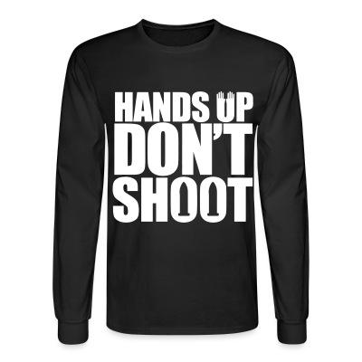 Manches longues Hands up don't shoot