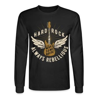 Manches longues Hard rock always rebellious - let's make some noise