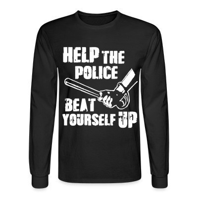 Manches longues Help the police beat yourself up