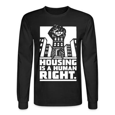 Manches longues Housing is a human right