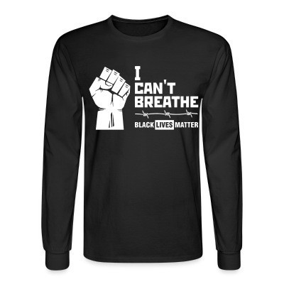 Manches longues I Can't Breathe - Black Lives Matter