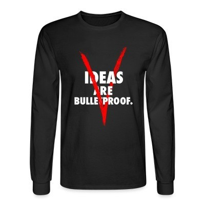 Manches longues Ideas are bulletproof - V