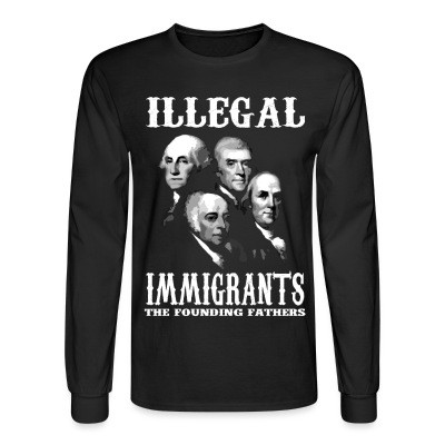 Manches longues Illegal immigrants: the founding fathers