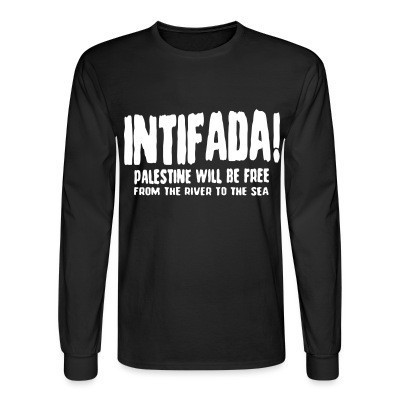 Manches longues Intifada! Palestine will be free from the river to the sea