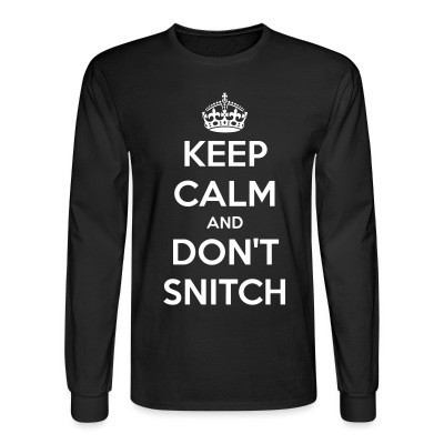 Manches longues Keep calm and don't snitch