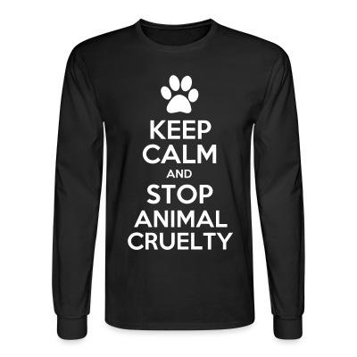 Manches longues Keep calm and stop animal cruelty