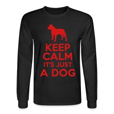 Manches longues Keep calm it's just a dog
