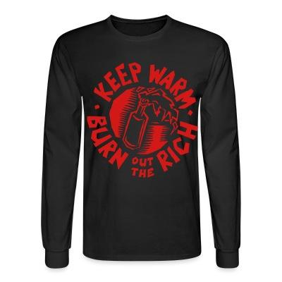 Keep warm, burn out the rich
