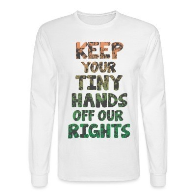 Manches longues Keep your tiny hands off our rights