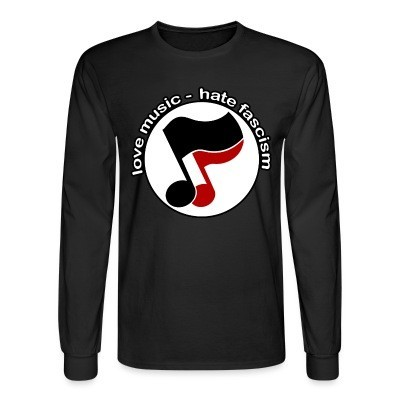 Manches longues Love music - hate fascism
