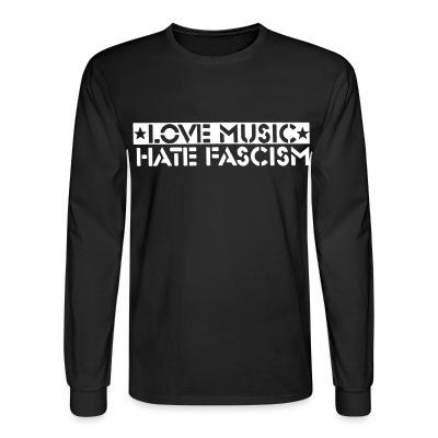 Manches longues love music hate fascism