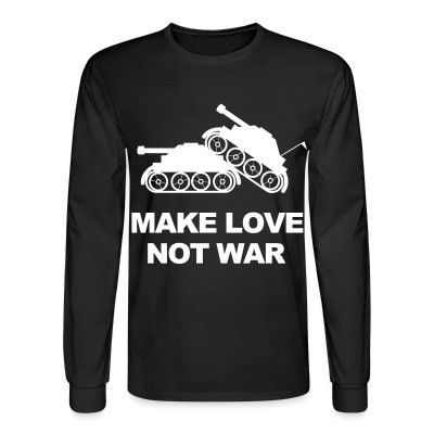 Manches longues Make love not war